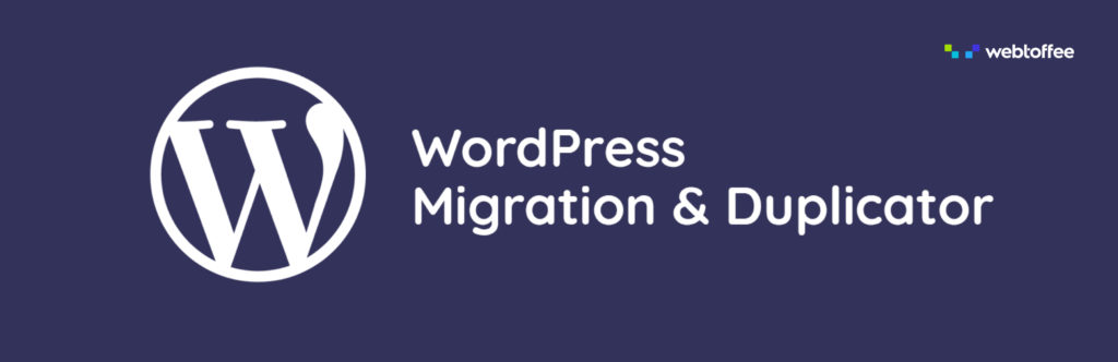 WordPress Migration and Duplicator Plugin